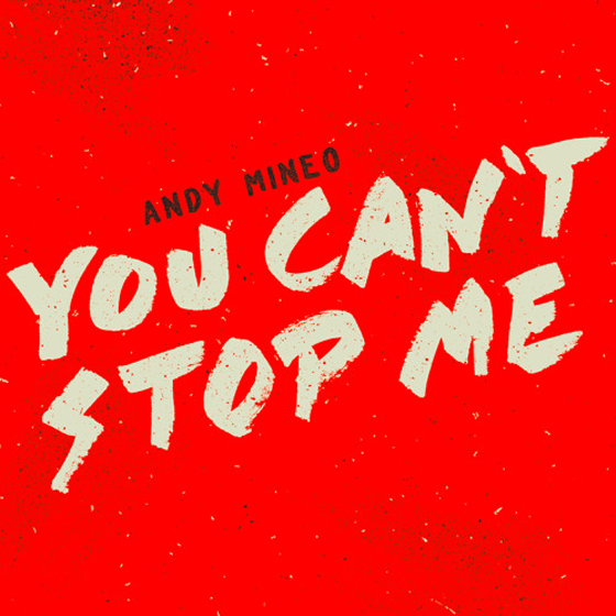 andy-mineo-you-cant-stop-me